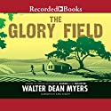 The Glory Field Audiobook by Walter Dean Myers Narrated by Ezra Knight