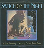 Switch on the Night (0375806083) by Ray Bradbury