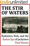 The Stir of Waters: Radiation, Risk,...