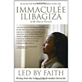 Led By Faith: Rising from the Ashes of the Rwandan Genocideby Immaculee Ilibagiza