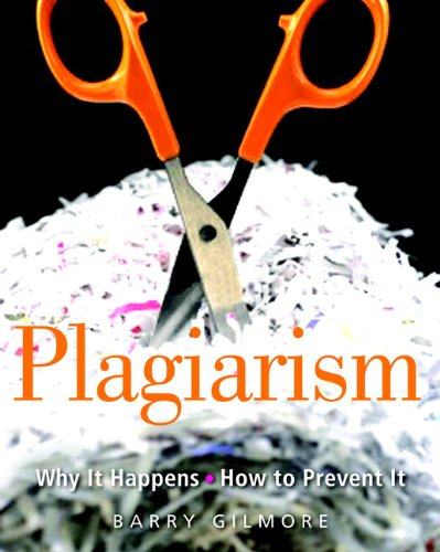 Plagiarism: Why It Happens - How to Prevent It