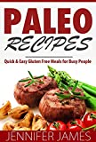 Paleo Recipes: Quick & Easy Gluten Free Meals for Busy People