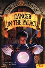 Danger In The Palace (Circle Of Magic, Book 4)