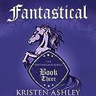 Fantastical Hörbuch von Kristen Ashley Gesprochen von: Tillie Hooper