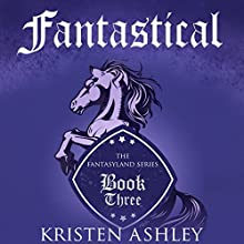 Fantastical Audiobook by Kristen Ashley Narrated by Tillie Hooper
