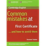 Common Mistakes at First Certificate ... and how to Avoid themby Susanne Tayfoor