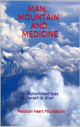 Muhammad Ilyas - 2V. MAN, MOUNTAIN AND MEDICINE: SECOND VOLUME (MAN,MOUNTAIN AND MEDICINE) (English Edition)