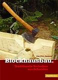 Blockhausbau: Traditionelle Techniken aus Schweden