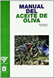 Manual del Aceite de Oliva (Spanish Edition) (8484760383) by Aparicio, Ramon