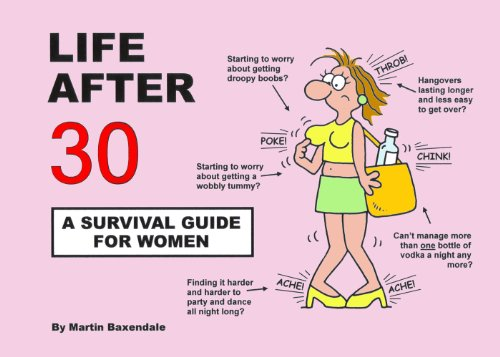 Life After 30 - A Survival Guide for Women