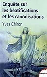 echange, troc Yves Chiron - Enquête sur les béatifications et les canonisations