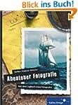 Abenteuer Fotografie. Aus dem Logbuch...