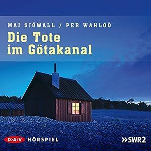 Die Tote im Götakanal (Kommissar Martin Beck 1) Hörspiel