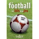 Le football. Les lois d'un jeu - 1�re �ditionpar Laurent Vall�e
