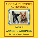 img - for Annie & Buster's Adventures: Book #1 Annie is Adopted book / textbook / text book