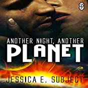 Another Night, Another Planet: 1Night Stand, Book 174 | Jessica E. Subject