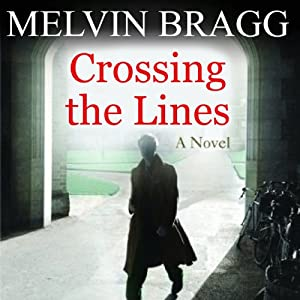 Crossing the Lines: A Novel | [Melvyn Bragg]