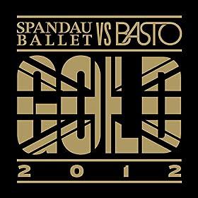 vs. Basto) [Basto Extended Mix]: Spandau Ballet & Basto: MP3 Downloads