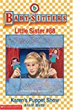 Karen's Puppet Show (The Baby-Sitters Club Little Sister) (0590065866) by Martin, Ann M.