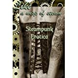 Like A Wisp of Steam: Steampunk Erotica (The Erotic Steampunk Library Book 1) ~ Thomas S. Roche