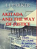 Akitada and the Way of Justice (Akitada Stories)