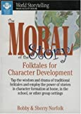 The Moral of the Story: Folktales for Character Development (World Storytelling from August House)