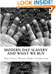 Modern Day Slavery and What We Buy