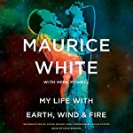 My Life with Earth, Wind & Fire | Maurice White,Herb Powell