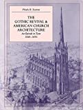 Image de The Gothic Revival and American Church Architecture: An Episode in Taste, 1840-1856