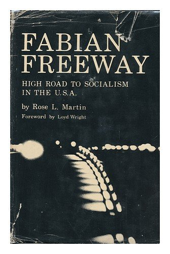 Fabian Freeway: High Road to Socialism in the U.S.A. 1884-1966