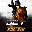 JET - Ops Files (       UNABRIDGED) by Russell Blake Narrated by Braden Wright