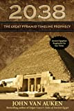 2038: The Great Pyramid Timeline Prophecy (0876046995) by John Van Auken