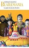 Beatlemania : Le guide du fan des Beatles