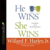 He Wins, She Wins: Learning the Art of Marital Negotiation | [Willard F. Harley Jr.]