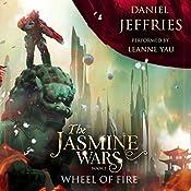 Wheel of Fire: The Jasmine Wars, Book 1 | Daniel Jeffries