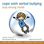 Cope with Verbal Bullying: Stay Strong Inside (ages 10-16) | Lynda Hudson