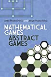 img - for Mathematical Games, Abstract Games by Joao Pedro Neto (2013-11-21) book / textbook / text book