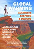 Global Warming: Alarmists, Skeptics &amp; Deniers; A Geoscientist looks at the Science of Climate Change