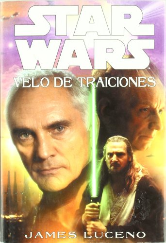 Star Wars. Velo De Traiciones