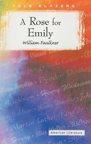 A Rose for Emily (Tale Blazers: American Literature)