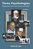 Robert D. Nye Three Psychologies: Perspectives from Freud, Skinner and Rogers