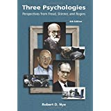 Three Psychologies: Perspectives from Freud, Skinner and Rogersby Robert D. Nye