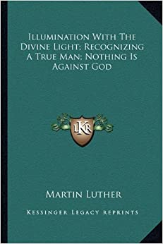 Illumination With The Divine Light; Recognizing A True Man