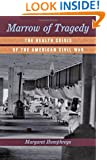 Marrow of Tragedy: The Health Crisis of the American Civil War
