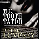 The Tooth Tattoo (       UNABRIDGED) by Peter Lovesey Narrated by Clive Anderson
