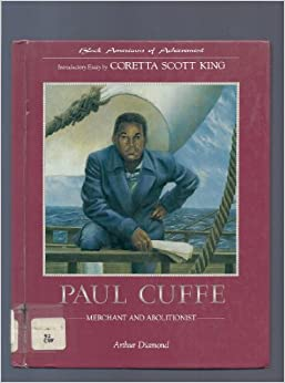 life of paul cuffee Cuffe, paul posted on february 21,  his son, paul cuffe jr, documented his own life at sea in the narrative of the life and adventures of paul cuffee.