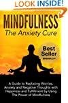 Mindfulness: The Anxiety Cure.  A Gui...
