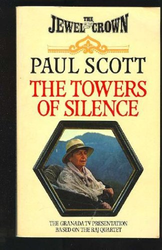 The Towers of Silence (Raj Quartet, Book 3), PAUL SCOTT