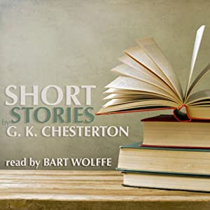 Short Stories by G. K. Chesterton | [G. K. Chesterton]