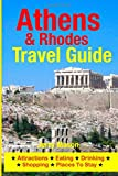 Athens & Rhodes Travel Guide: Attractions, Eating, Drinking, Shopping & Places To Stay